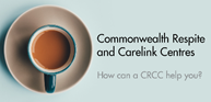 Commonwealth Respite and Carelink Centres