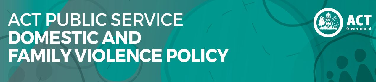 ACT Public Service Domestic and Family Violence Policy Banner